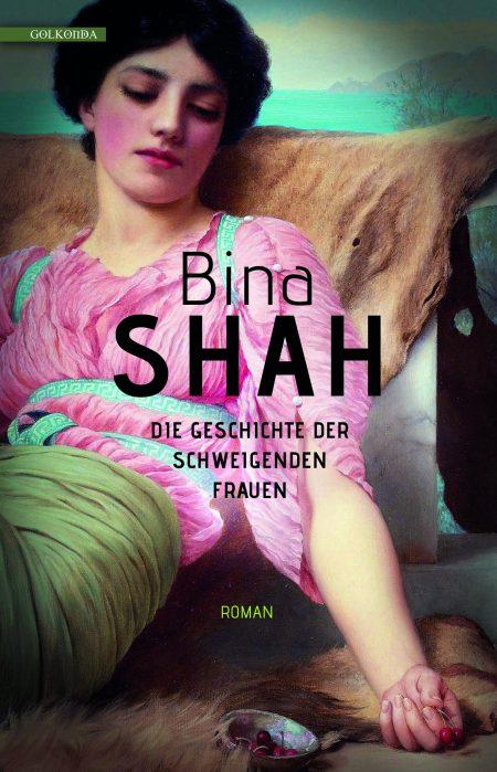 Bina Shah_Die Geschichte der schweigenden Frauen_9783946503941_300dpi