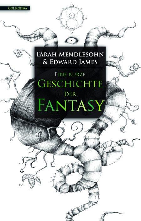 Farah Mendlesohn_Edward James_Eine kurze Geschichte der Fantasy_300dpi