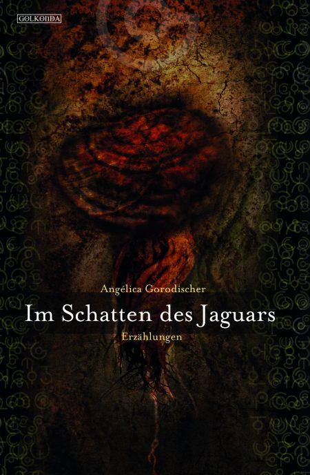 Gorodischer_Im Schatten des Jaguars_9783942396080_300dpi