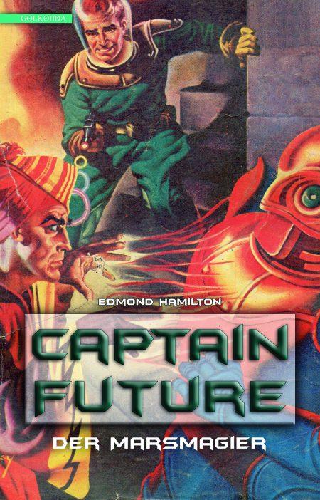 Hamilton_Captain Future 7_Der Marsmagier_9783946503361_300dpi