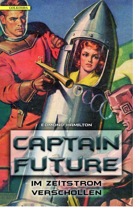 Hamilton_Captain Future 8_Im Zeitstrom verschollen_9783946503385_300dpi