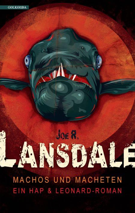Lansdale_Machos und Macheten_9783944720197