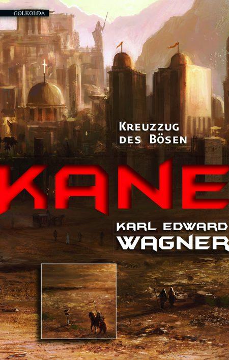 Wagner_Kane 2 Kreuzzug des Bösen_9783942396929_300dpi